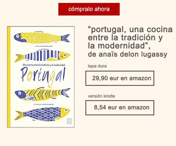 Libro Portugal Una Cocina Entre La Tradición y La Modernidad Anaïs Delon Afuegolento