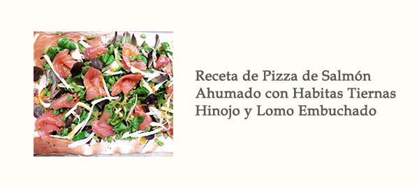 Receta Pizza Salmon Ahumado Habitas Tiernas Hinojo Lomo Embuchado Afuegolento