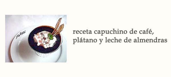 Receta Capuchino de Café Plátano y Leche de Almendras Afuegolento