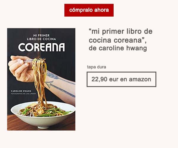 Libro Mi Primer Libro de Cocina Coreana Caroline Hwang A Fuego Lento