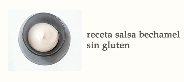 Receta Salsa Bechamel Sin Gluten Afuegolento
